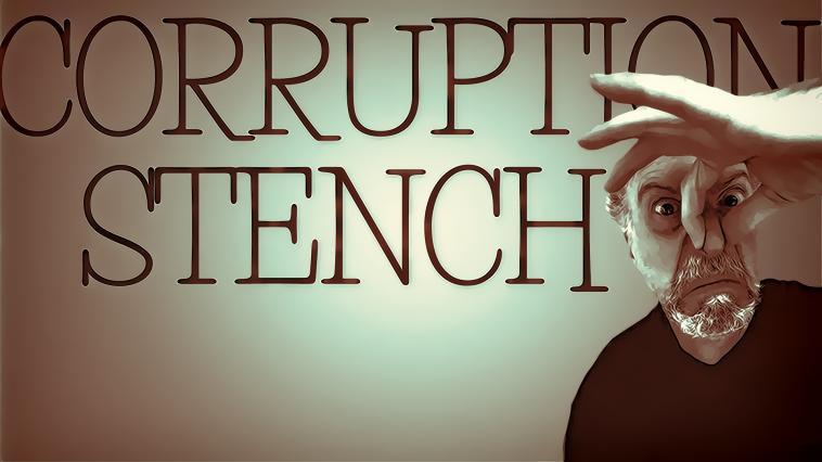 CORRUPTION STENCH